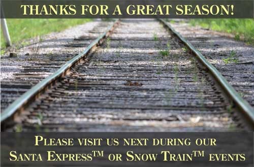 Thank you for a great 2014 season. Join us for Santa Express and Snow Train special events.